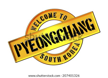 WELCOME TO Pyeongchang, South Korea