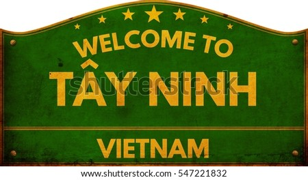 Welcome to TAY NINH VIETNAM highway road sign.