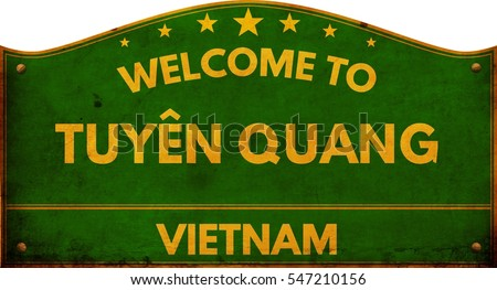 Welcome to TUYEN QUANG VIETNAM highway road sign.