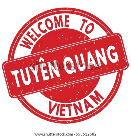 Welcome to TUYEN QUANG VIETNAM stamp sign text logo red.