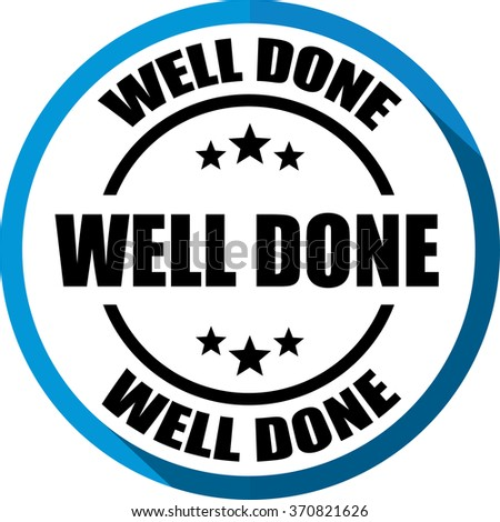 Well done blue, Button, label and sign. - stock photo