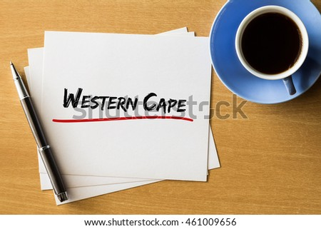 Western Cape - handwriting on papers with cup of coffee and pen, concept