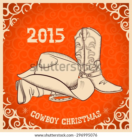 Western New Year with cowboy boots and western hat.Raster