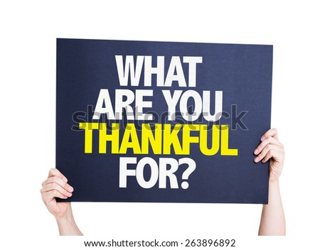 What Are You Thankful For? card isolated on white - stock photo