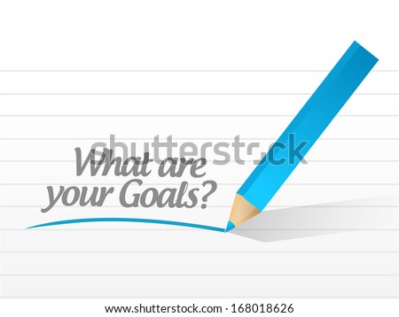 what are your goals message illustration design over a white background - stock photo