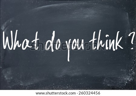 what do you think question write on blackboard - stock photo