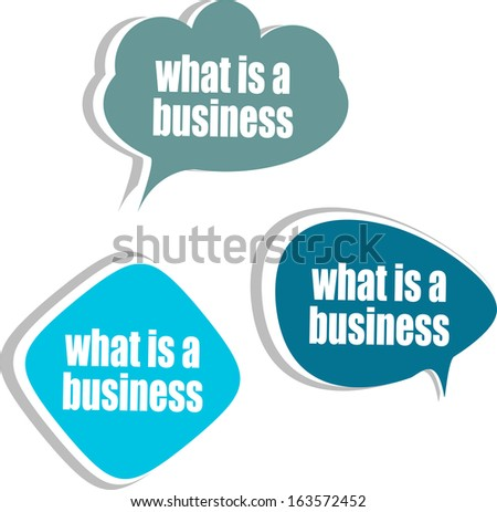 what is a business. Set of stickers, labels, tags. Business banners, Template for infographics, raster