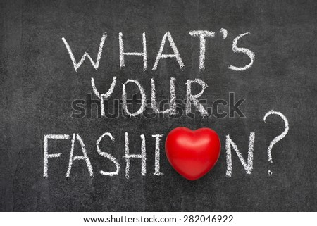 What Your Fashion Question Handwritten On Stock Photo Edit Now