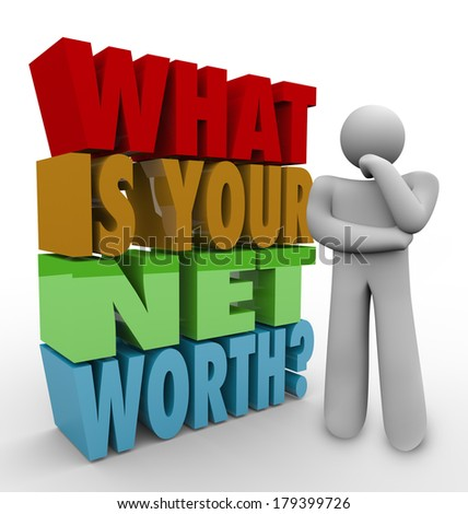What Is Your Net Worth Question Thinker How Figure Total Wealth Value - stock photo