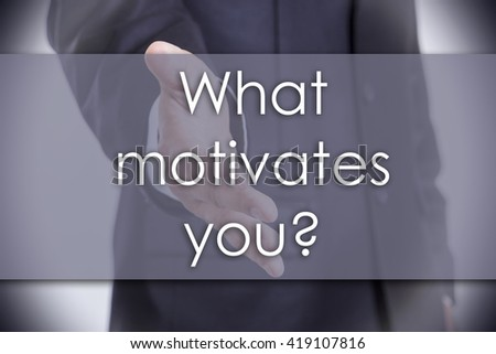 What motivates you? - business concept with text - horizontal image - stock photo
