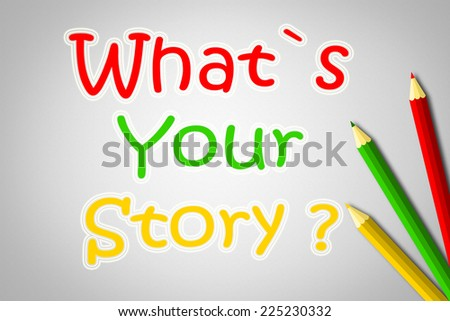 What's Your Story Concept text on background - stock photo