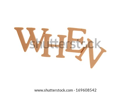 When - Three Dimensional Letter isolated on white background.  - stock photo