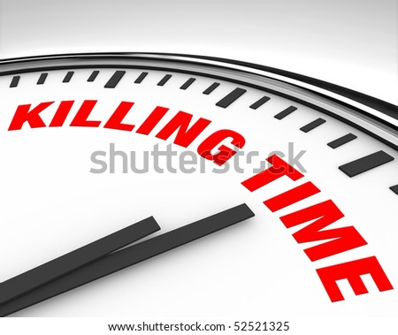 White clock with words Killing Time on its face - stock photo