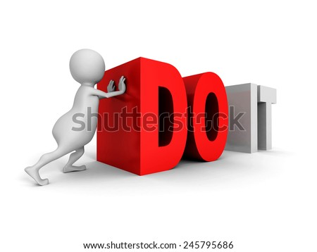 white 3d man push big red word DO IT. 3d render illustration
