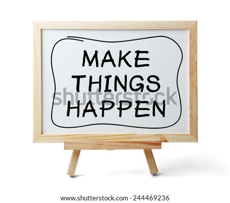 Whiteboard with Make Things Happen text is isolated on white background. - stock photo