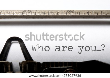 Who are you? - stock photo