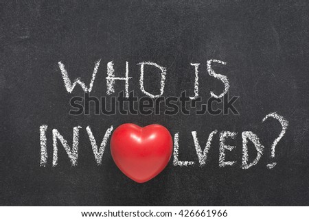 who is involved question handwritten on blackboard with heart symbol instead of O