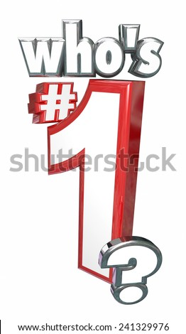 Who's Number One in 3d letters and words to illustrate the competitor or team in the top or leading position in a game or competition that will declare a winner - stock photo