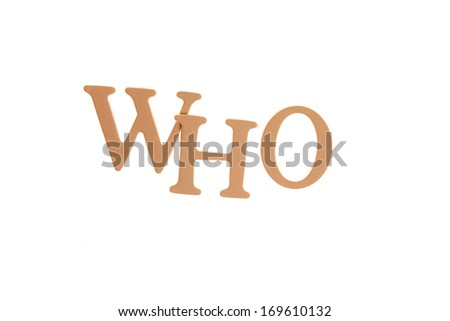 Who - Three Dimensional Letter isolated on white background. - stock photo