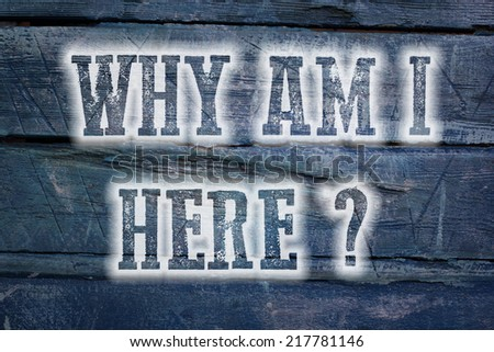 Why Am I Here Concept text on background idea - stock photo