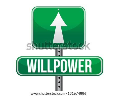 willpower road sign illustration design over a white background