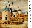 windmills of Spain, artistic picture - stock photo