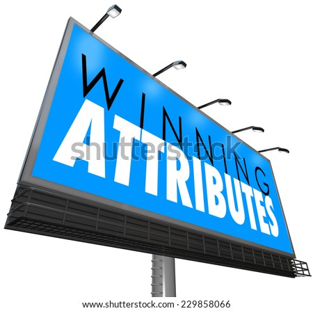 Winning Attributes words on a billboard, sign or banner to illustrate or advertise traits or qualities making you successful in life, career, job or work - stock photo
