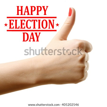 Woman hand thumb up and Happy Election Day text isolated on white - stock photo
