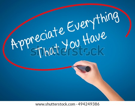 appreciate the things you have essay What are your values the most important values to live by  take what you have been given and make  what are your values the most important values to.