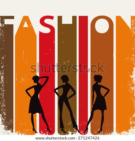 "Women silhouettes on a retro background with a word ""FASHION""."