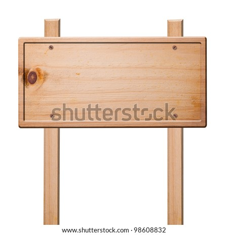 Wood sign isolated on white with clipping path.