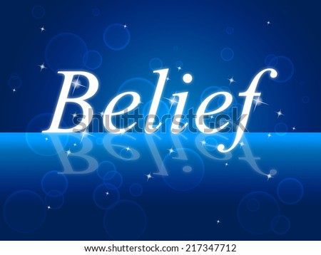 Word Belief Meaning Belive In Yourself And Believing Beliefs - stock photo