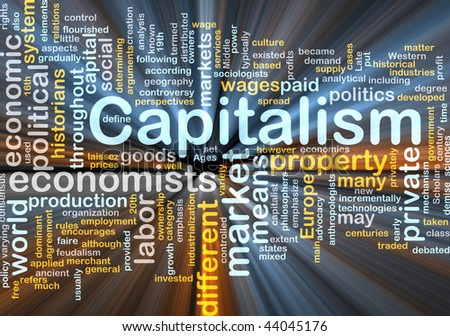 Word cloud concept illustration of capitalism economy glowing light effect - stock photo