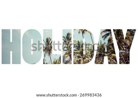 Word HOLIDAY over paradise beach. - stock photo