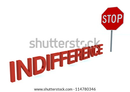Word INDIFFERENCE Before Stop Sign isolated on a white background - stock photo