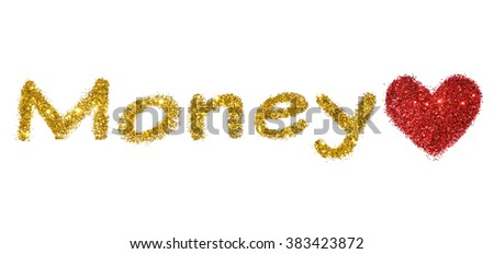 Word Money of golden glitter and heart of red glitter on white background  - stock photo