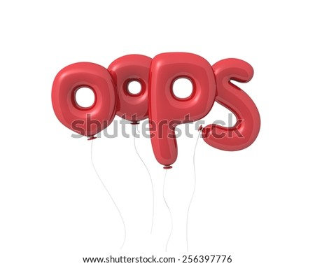 "Word ""oops"" written by 3d letters as colored balloons, conceptual inscription. Isolated on white background - stock photo"
