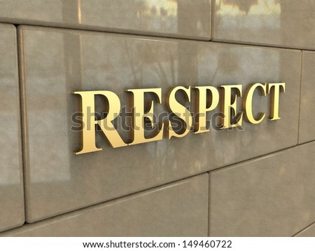 Word Respect. The word Respect is chiseled by gold letters on a stone wall.