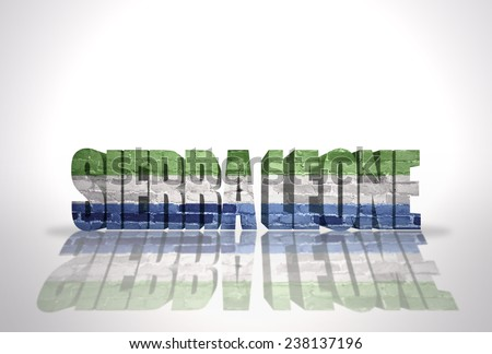 Word Sierra Leone with National Flag on the white background - stock photo