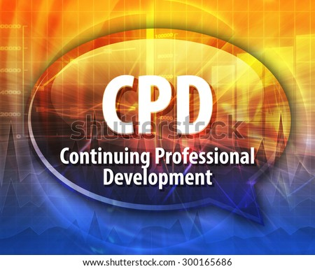 word speech bubble illustration of business acronym term CPD Continuing Professional Development - stock photo