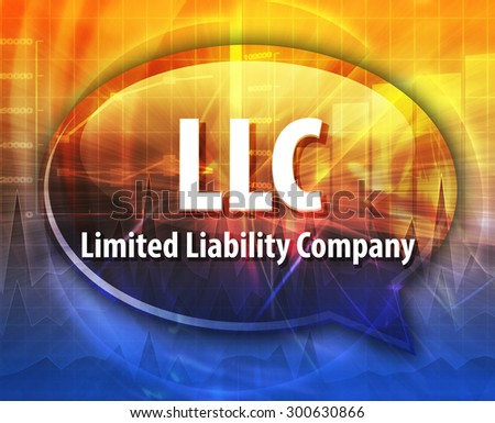 word speech bubble illustration of business acronym term LLC Limited Liability Company - stock photo