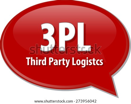 word speech bubble illustration of business acronym term 3PL 3rd Party Logistics - stock photo