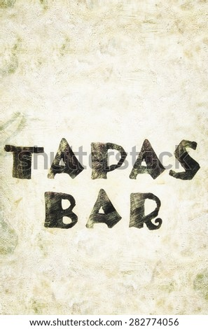 word tapas bar, printed on a house wall - stock photo