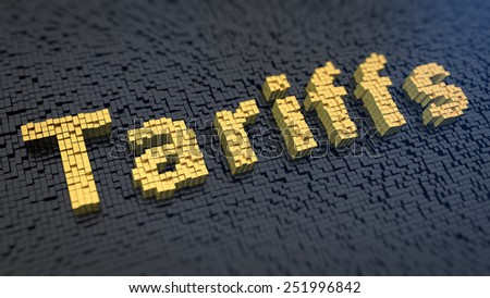 Word 'Tariffs' of the yellow square pixels on a black matrix background - stock photo