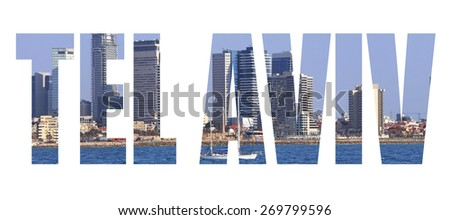 Word Tel Aviv. Tel-Aviv coast panoramic view. Mediterranean, Israel - stock photo