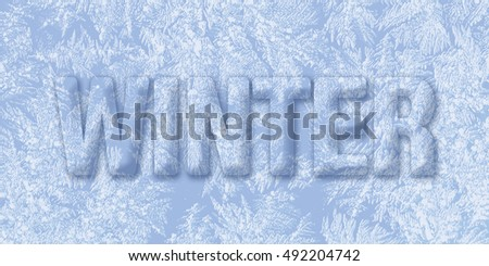 Word Winter covered with  frozen ice background,winter decoration