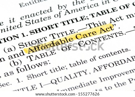 "Words ""Affordable Care Act"" highlighted within the Affordable Care Act document - stock photo"