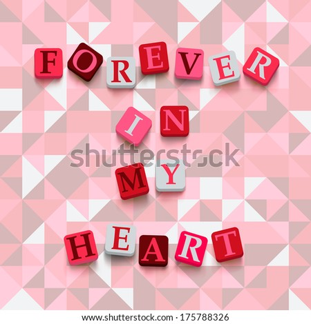 """Words """"forever in my heart"""" with colorful blocks on a geometric background. Description with bright cubes. Valentine's day card. - stock photo"""
