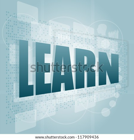 words learn on digital screen, education and learn concept, raster - stock photo