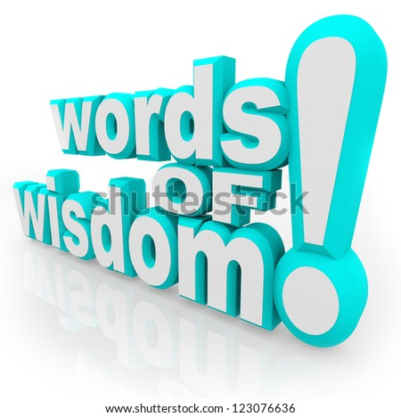 Words of Wisdom 3d words on white background symbolizing advice, information, communication, and sharing of tips and guidance based on experience - stock photo